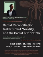 Racial Reconciliation, Institutional Morality, and the Social Life of DNA with Dr. Alondra Nelson