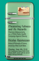 "June 4th: Nicolas Rasmussen, ""Measuring Fatness and its Hazards: Precision Adiposometry vs. a 1950s Public Health Campaign against Obesity"""