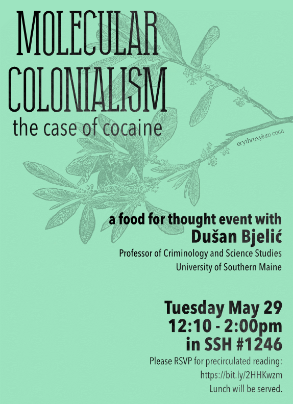 """May 29th: Dusan Bjelic, """"Molecular Colonialism: the Case of Cocaine"""""""