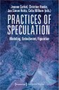 NEW BOOK: Practices of Speculation, edited by Prof. Colin Milburn and colleagues
